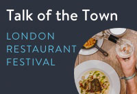 London Restaurant Festival - Talk of the Town